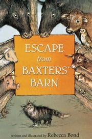 Escape from Baxters' Barn ebook by Rebecca Bond