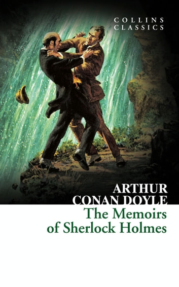 The Memoirs of Sherlock Holmes (Collins Classics) ebook by Arthur Conan Doyle