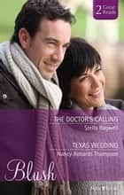 The Doctor's Calling/Texas Wedding 電子書 by Stella Bagwell, Nancy Robards Thompson