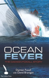 Ocean Fever: The Damian Foxall Story ebook by Damian Foxall