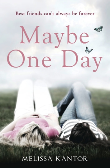 Maybe One Day ebook by Melissa Kantor