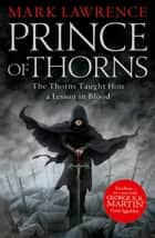 Prince of Thorns (The Broken Empire, Book 1) ebook by Mark Lawrence