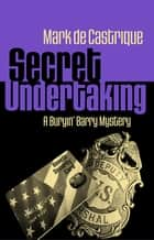 Secret Undertaking ebook by Mark de Castrique