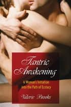 Tantric Awakening ebook by Valerie Brooks