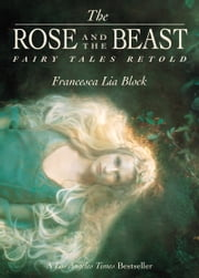 The Rose and The Beast ebook by Francesca Lia Block
