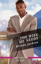 The Wife He Needs ebook by BRENDA JACKSON