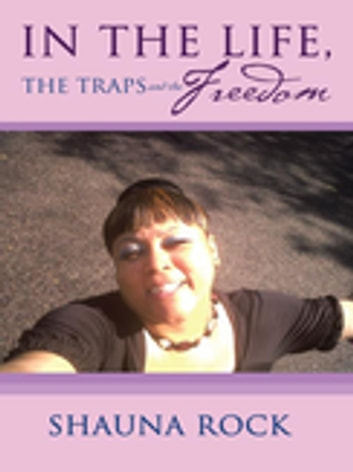 IN the LIFE, The Traps and the Freedom