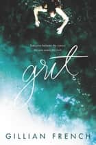 Grit - A Novel ebook by Gillian French