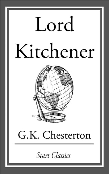 Lord Kitchener ebook by G. K. Chesterton