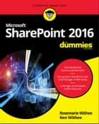 SharePoint 2016 For Dummies ebook by Ken Withee, Rosemarie Withee