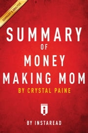 Money Making Mom - by Crystal Paine | Summary & Analysis ebook by Instaread
