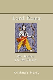 Lord Rama: The Shelter for the Saints ebook by Krishna's Mercy