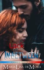 Lack of In-between ebook by MariaLisa deMora