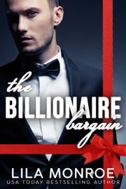 The Billionaire Bargain Series Collection ebook by Lila Monroe