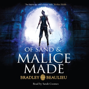 Of Sand and Malice Made audiobook by Bradley Beaulieu