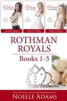 Rothman Royals: Books 1-3 - Rothman Royals ebook by Noelle Adams
