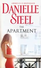 The Apartment ebook by Danielle Steel