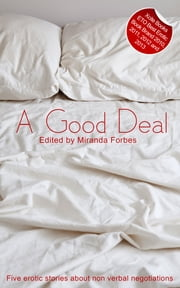A Good Deal - A collection of five erotic stories ebook by Roxanne Sinclair,Mimi Elise,Sadie Wolf,Karyn Winter,Red,Miranda Forbes
