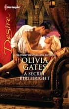 A Secret Birthright ebook by Olivia Gates