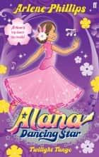 Alana Dancing Star: Twilight Tango ebook by Arlene Phillips,Pixie Potts