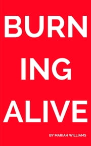 Burning Alive ebook by Mariah Williams