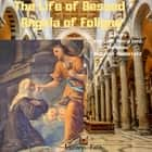 Life of Blessed Angela of Foligno, The audiobook by Bob Lord, Penny Lord