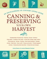 Canning & Preserving Your Own Harvest - An Encyclopedia of Country Living Guide ebook by Carla Emery