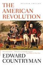 The American Revolution ebook by Edward Countryman