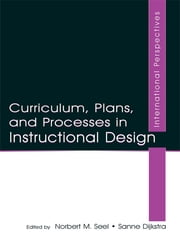 Curriculum, Plans, and Processes in Instructional Design - International Perspectives ebook by Norbert M. Seel,Sanne Dijkstra