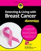 Detecting & Living with Breast Cancer For Dummies ebook by Marshalee George, Kimlin Tam Ashing