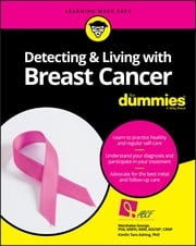Detecting and Living with Breast Cancer For Dummies eBook by Marshalee George, Kimlin Tam Ashing