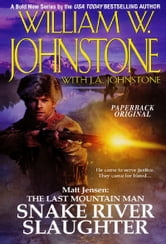 Snake River Slaughter ebook by William W. Johnstone,J.A. Johnstone