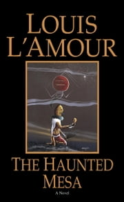 The Haunted Mesa ebook by Louis L'Amour