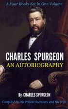 Charles Spurgeon: An Autobiography ebook by