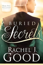 Buried Secrets ebook by Rachel J Good