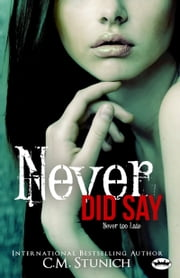 Never Did Say - A New Adult Romance eBook by C.M. Stunich
