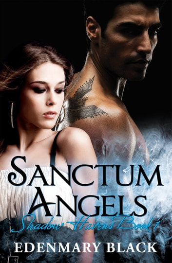 Sanctum Angels Shadow Havens Book 1 ebook by Edenmary Black