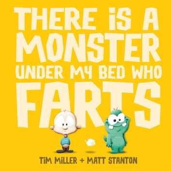 There is a Monster Under My Bed Who Farts ebook by Tim Miller
