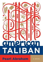 American Taliban - A Novel ebook by Pearl Abraham