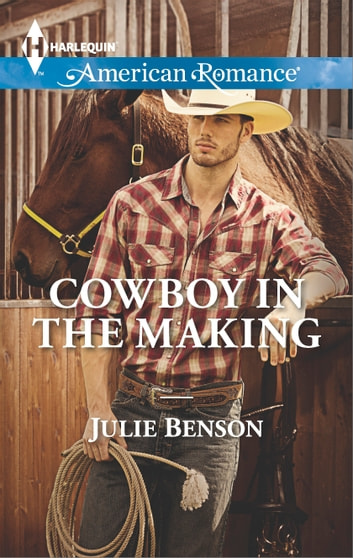 Cowboy in the Making ebook by Julie Benson