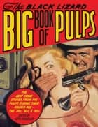 The Black Lizard Big Book of Pulps ebook by Otto Penzler
