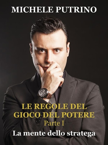 La mente dello stratega ebook by Michele Putrino