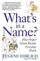 What's in a Name? ebook by Eugene Ehrlich