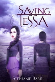 Saving Tessa ebook by Stephanie Barr
