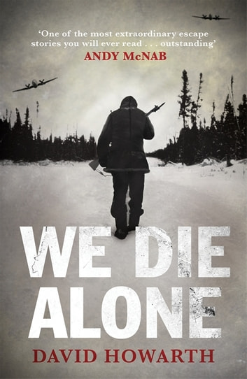We Die Alone ebook by David Howarth