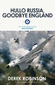Hullo Russia, Goodbye England ebook by Derek Robinson