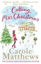 Calling Mrs Christmas ebook by Carole Matthews