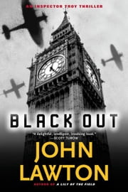 Black Out - An Inspector Troy Thriller ebook by John Lawton