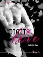 Digital Love ebook by Juliette Mey