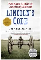 Lincoln's Code ebook by John Fabian Witt